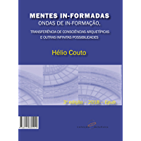 Mentes In-Formadas, Ondas de In-Formação: Transferência de Consciências Arquetípicas e outras Infinitas Possiblidades…