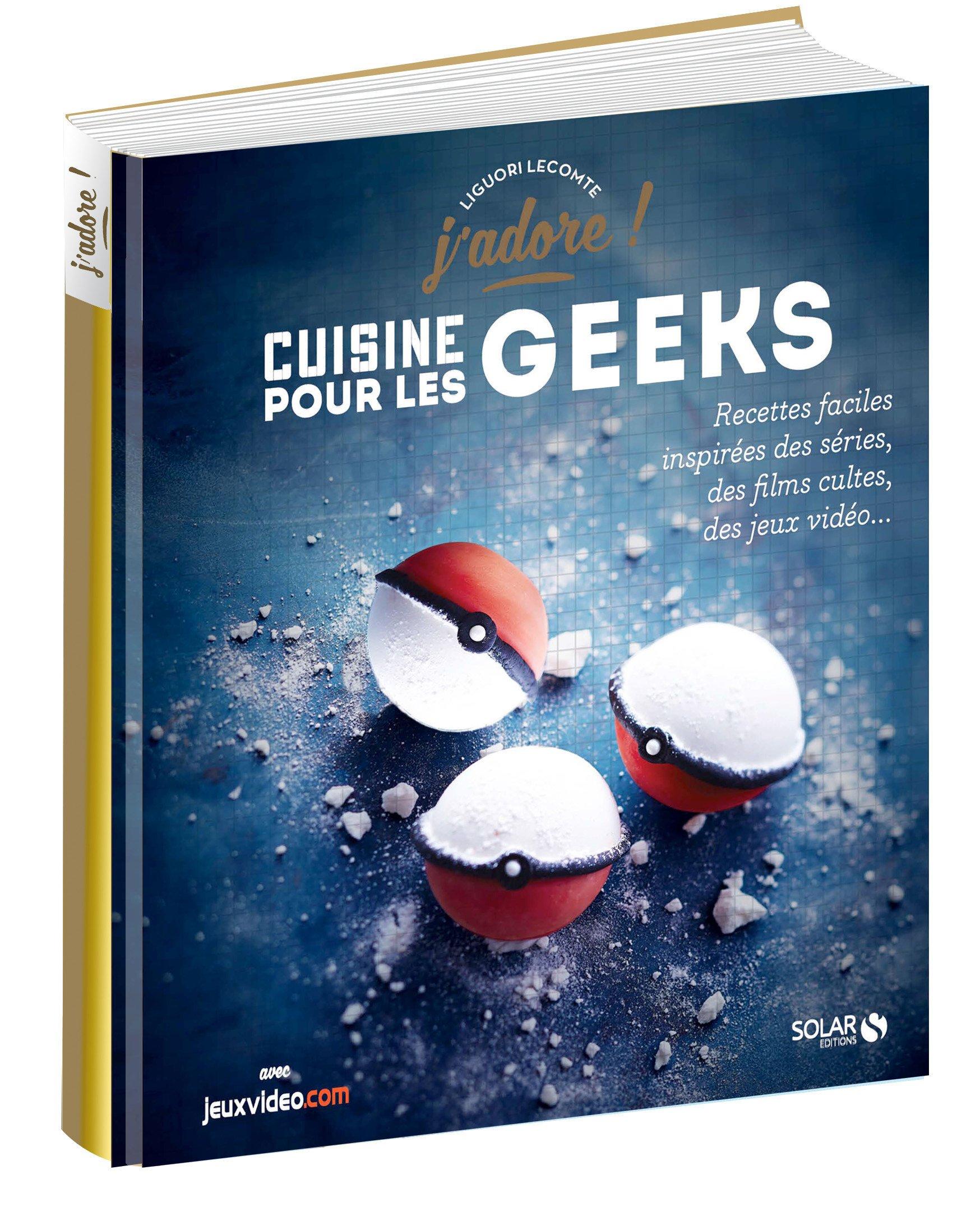Amazon Fr Cuisine Pour Les Geeks Liguori Lecomte Livres