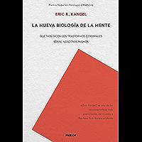 La nueva biología de la mente: Qué nos dicen los trastornos cerebrales sobre nosotros mismos (Spanish Edition)