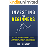 Investing for beginners: The Best Three Books Written To Give Any Beginner A Step By Step Guide On How To Get Started In…