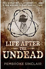 Life After the Undead Omnibus: Two complete novels in one Kindle Edition