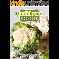 Cauliflower Cookbook: Top 50 Most Delicious Cauliflower Recipes (Superfood Recipes Book 17)