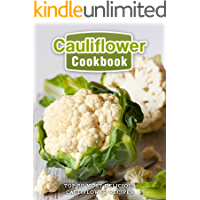 Cauliflower Cookbook: Top 50 Most Delicious Cauliflower Recipes (Superfood Recipes Book 17)
