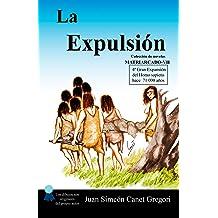 La Expulsión (Colección de novelas Matriarcado nº 7) (Spanish Edition) Mar 12, 2016