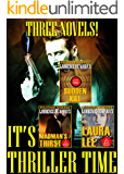 IT'S THRILLER TIME!: Three Complete Action Thrillers