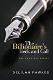 The Billionaire's Beck and Call: Book One: (A Dominant/Submissive Alpha Male Romance)