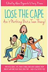 Lose the Cape: Ain't Nothing but a Teen Thang Kindle Edition