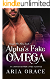 Alpha's Fake Omega: M/M Non Shifter MPreg Romance (Omega For Hire Book 1)
