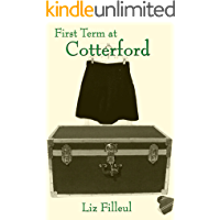 First Term at Cotterford (Cotterford School series Book 1)