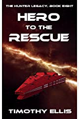 Hero to the Rescue (The Hunter Legacy Book 8) Kindle Edition