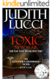 Toxic New Year: The Day That Wouldn't End: Fourth Book in the Alexandra Destephano Series (Alex Desephano Series 4) (English Edition)