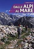 Dalle Alpi al mare. A piedi nei parchi di Marittime e Liguri