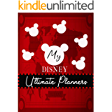 My Disney Ultimate Planners: Walt Disney World Vacation Planner Mickey Mouse Daily Organizer Planner Travel for Kids Red…