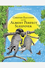 Chester Raccoon and the Almost Perfect Sleepover (The Kissing Hand Series) Kindle Edition
