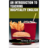 An Introduction to Teaching Hospitality English (English Edition)