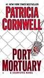 Port Mortuary (Kay Scarpetta)