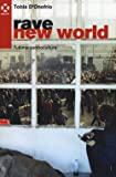 Rave new world. L'ultima controcultura