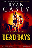 Dead Days: Season Nine (Dead Days Zombie Apocalypse Series Book 9)