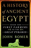 A History of Ancient Egypt: From the First Farmers to the Great Pyramid (A History of Ancient Egypt, 1)