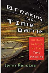 Breaking the Time Barrier: The Race to Build the First Time Machine Kindle Edition