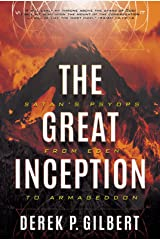 The Great Inception: Satan's Psyops from Eden to Armageddon Kindle Edition