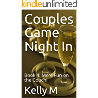 Couples Game Night In: Book 4: More Fun on the Couch!