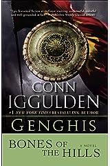 Genghis: Bones of the Hills: A Novel (Conqueror series Book 3) Kindle Edition