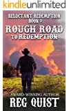 Rough Road to Redemption (Reluctant Redemption Book 3)