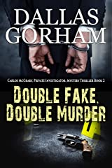 Double Fake, Double Murder (Carlos McCrary, Private Investigator, Mystery Thriller Book 2) Kindle Edition