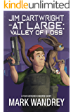 Valley of Loss (Jim Cartwright at Large Book 2)