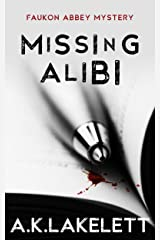 Missing Alibi (Faukon Abbey Mysteries Book 2) Kindle Edition