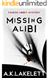 Missing Alibi (Faukon Abbey Mysteries Book 2)