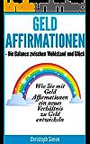 Geld Affirmationen - Die Balance zwischen Wohlstand und Glück