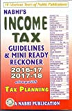 Income Tax Guidelines and Mini Ready Reckoner 2016-17, 2017-18 alongwith Tax Planning