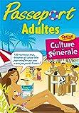 Passeport Adultes - Spécial culture générale - Cahier de vacances