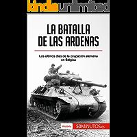 La batalla de las Ardenas: Los últimos días de la ocupación alemana en Bélgica (Historia)