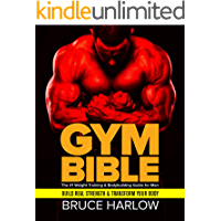Gym Bible: The #1 Weight Training & Bodybuilding Guide for Men - Build Real Strength & Transform Your Body