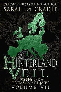 The Hinterland Veil: The House of Crimson & Clover