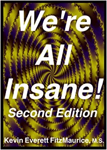 We're All Insane! Second Edition
