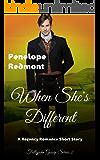 When She's Different: A Regency Romance Short Story (Follyjohn Gossip Series Book 2)