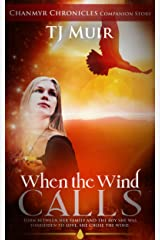 When the Wind Calls (Chanmyr Chronicles Companion Story Book 1) Kindle Edition
