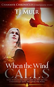 When the Wind Calls (Chanmyr Chronicles Companion Story Book 1)