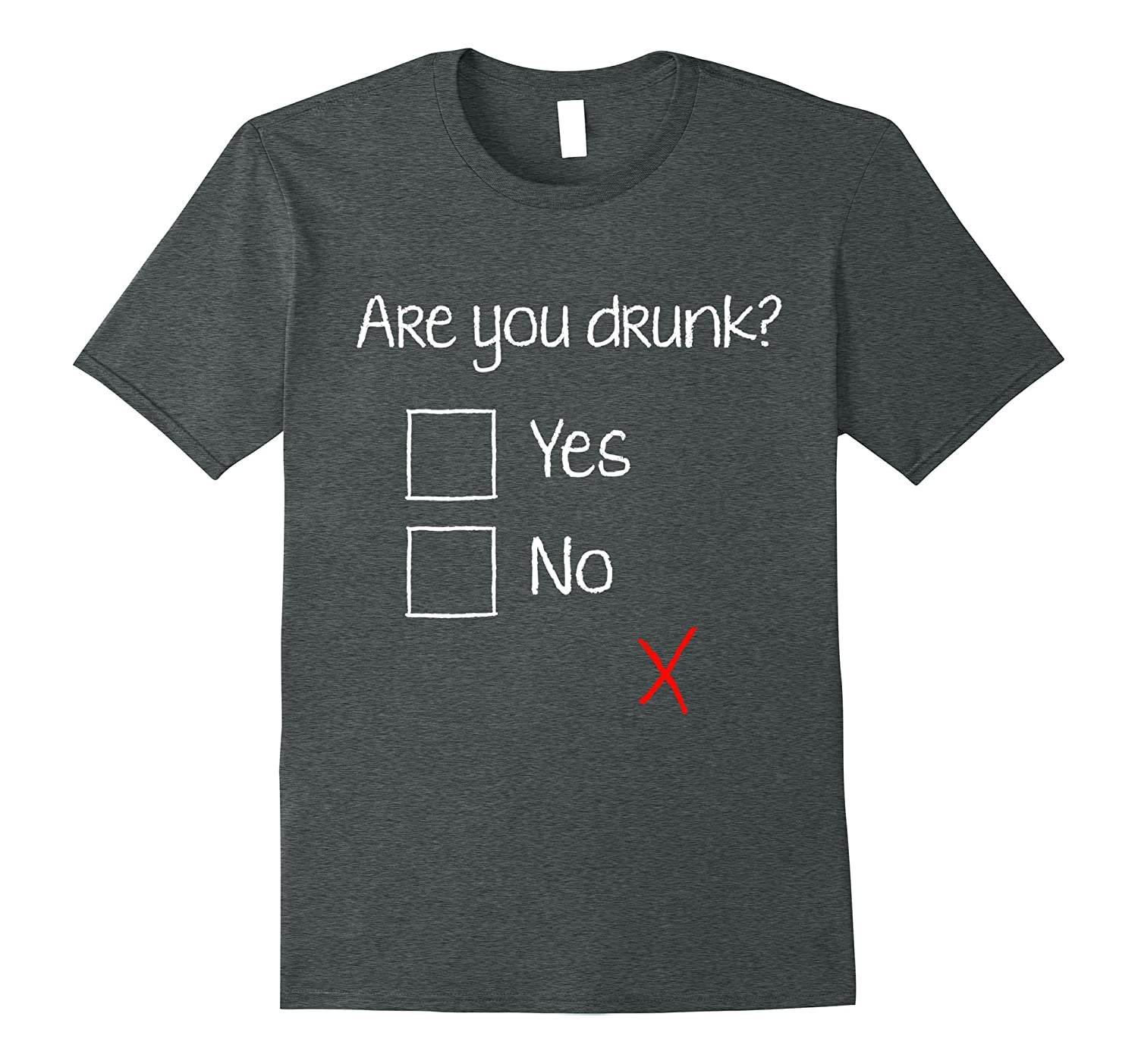 Are You Drunk? Yes No T-shirt Sober Question Funny Shirt-TH