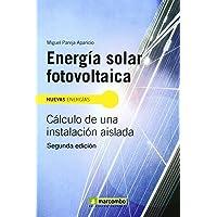 Energía Solar Fotovoltaica 2ª Edición: 1 (NUEVAS ENERGÍAS)