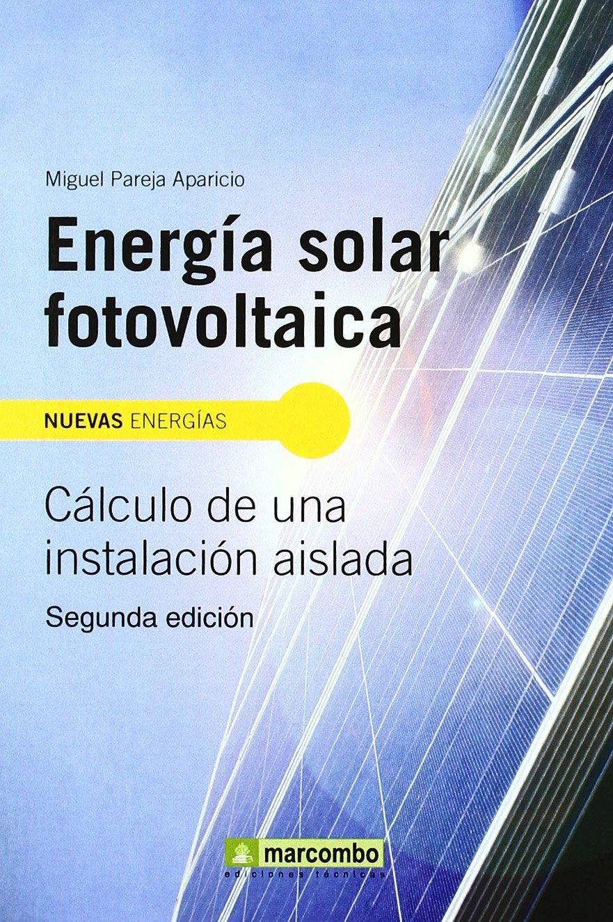 Energía Solar Fotovoltaica 2ª Edición (NUEVAS ENERGÍAS)