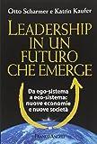 Leadership in un futuro che emerge. Da ego-sistema a eco-sistema: nuove economie e nuove società