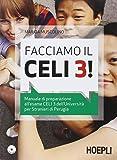 Facciamo il Celi 3! Manuale di preparazione all'esame Celi 3. Con CD Audio