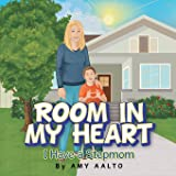 Room in My Heart: I Have a Stepmom