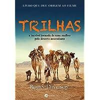 Trilhas: A Incrível Jornada De Uma Mulher Pelo Deserto Australiano