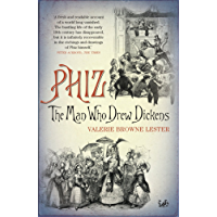 Phiz: The Man Who Drew Dickens